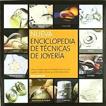 Nueva enciclopedia de técnicas de joyería: Una completa guía visual de técnicas de joyería tradicionales y contemporáneas (Joyeria Y Moda)