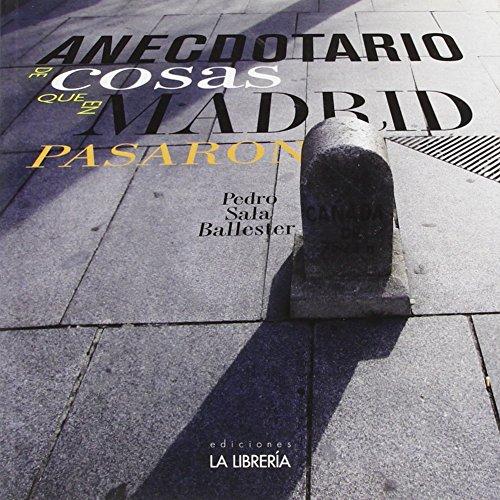 Anecdotario de cosas que en Madrid pasaron