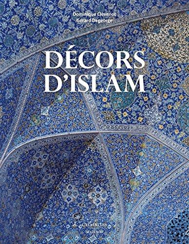 Décors d'Islam - Réédition par Dominique Clévenot