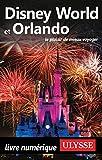 Disney World et Orlando (GUIDE DE VOYAGE)