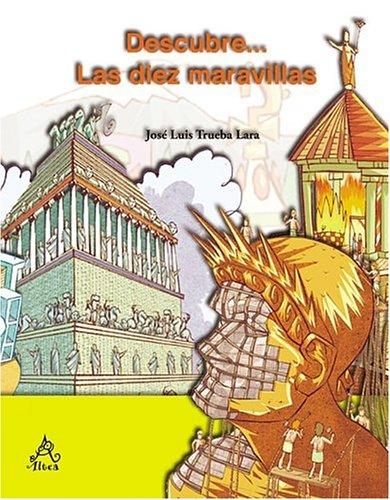 Descubre Las Diez Maravillas/discover The Ten Wonders