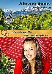 Die verbotene Alm / Die verstoßene Mutter: 2 Heimatromane aus der Serie Alpenträume