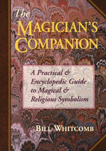 The Magician's Companion: A Practical and Encyclopedic Guide to Magical and Religious Symbolism