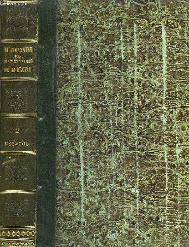 Dictionnaire des dictionnaires de médecine, français et étrangers, tome 2 : beg - col