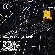 Bach Coltrane (Alpha Collection)