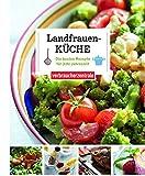 Landfrauenküche: Die besten Rezepte für jede Jahreszeit
