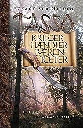 Tasso - Krieger, Händler, Bärentöter: Ein Roman aus der Germanenzeit