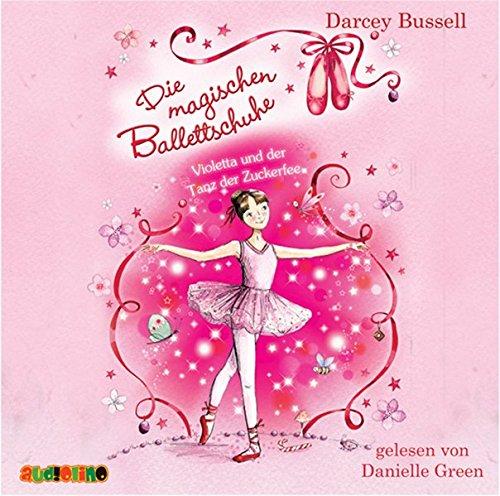 Die magischen Ballettschuhe: Violetta und der Tanz der Zuckerfee