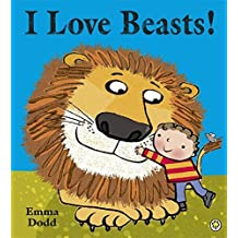 I Love Beasts! by Emma Dodd (2012-04-05)