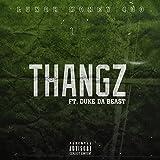 Thangz (feat. Duke Da Beast) [Explicit]
