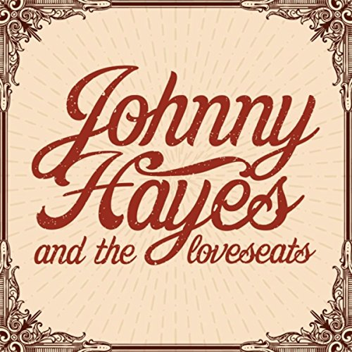Johnny Hayes & the Loveseats [Explicit]