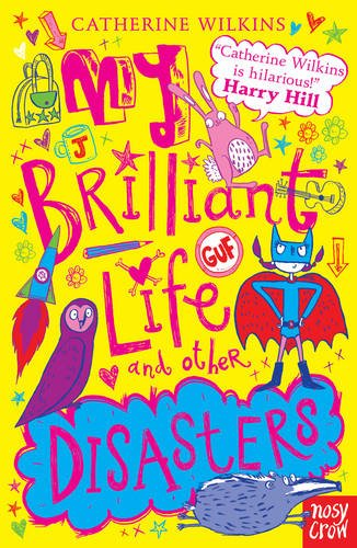 My Brilliant Life and Other Disasters: My Best Friend and Other Enemies (My Best Friend 2)