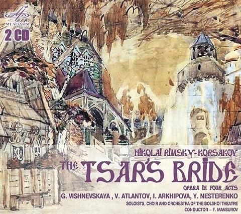 Rimsky-Korsakov:The Tsar's Bride [Soloists, choir and orchestra of the Bolshoi Theatre, Fuat Mansurov] [MELODIYA: MELCD