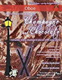 The Excellent Oboe book of Champagne and Chocolate: romantic solos, duets, and pieces with easy piano.