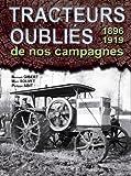 Tracteurs oubliés de nos campagnes : 1896-1918