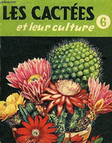 LES CACTEES ET LEUR CULTURE - COLLECTION CONNAITRE SERIE HORTICULTURE N°6.
