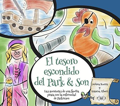 El tesoro escondido del Park & Son: Las aventuras de una familia pirata con la enfermedad de Parkinson por Mónica Kurtis