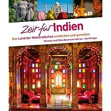 Zeit für Indien: Das Land der Maharadschas entdecken und genießen