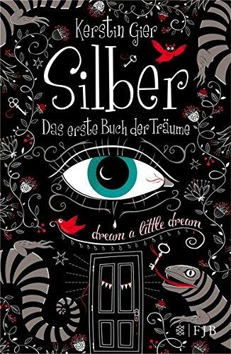 Silber - Das erste Buch der Träume: Roman (Silber-Trilogie) (Schule Französisch Mädchen)