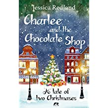 Charlee and the Chocolate Shop: A Heartwarming Tale of Two Christmases (Christmas on Castle Street)