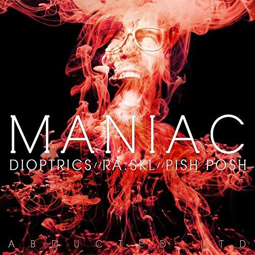 Maniac (Pish Posh Remix)