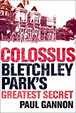 Colossus: Bletchley Park's Last Secret (English Edition)
