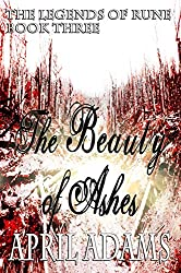The Beauty of Ashes (The Legends of Rune Book 3) (English Edition)