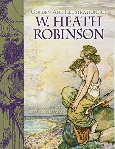 Golden-Age Illustrations of W. Heath Robinson (Dover Fine Art, History of Art) por Robinson