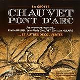 La grotte Chauvet-Pont d'Arc et autres découvertes : Ses inventeurs racontent