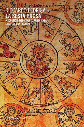 La sesta prosa. Discussioni medievali su prescienza, libert e contingenza