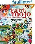 Paint Mojo, a Mixed-Media Workshop: C...