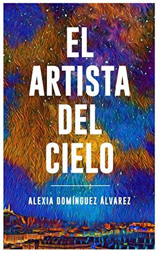 EL ARTISTA DEL CIELO: El misterio del Caso Barceloneta (Spanish Edition)