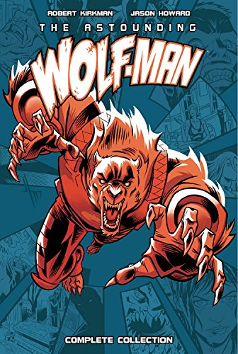 Astounding Wolf-Man Complete Collection por Robert Kirkman