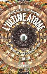 L'ultime atome : De Démocrite au Boson de Higgs et au-delà