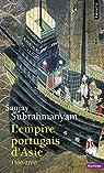 L'Empire portugais d'Asie (1500-1700) par Subrahmanyam