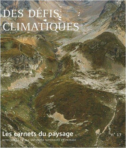 Les carnets du paysage, N° 17 : Des défis climatiques