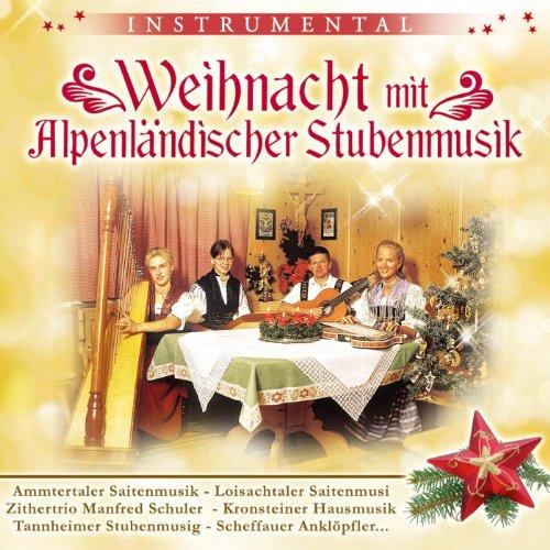 Weihnacht mit Alpenländischer Stubenmusik