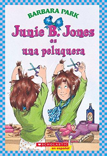 Junie B. Jones Es Una Peluquera por Barbara Park