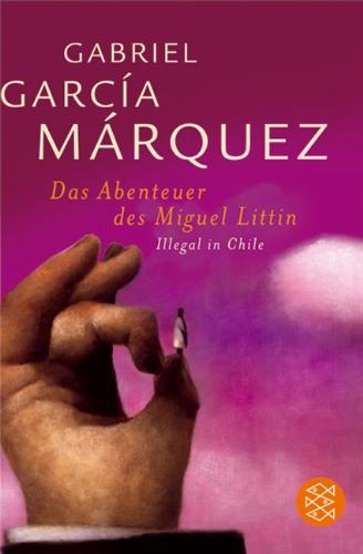Buchseite und Rezensionen zu 'Das Abenteuer des Miguel Littín: Illegal in Chile' von Gabriel García Márquez