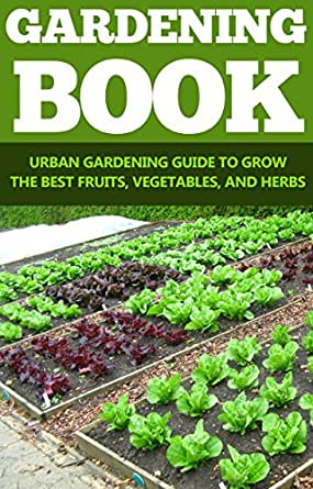 Indoor Gardening Gardening For Dummies Permaculture Gardening Urban Gardening Books To Grow