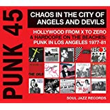 Punk 45: Chaos in the City of Angels and Devils - Hollywood from X to Zéro & Hardcore on the Beaches: Punk in Los Angeles 1977-81