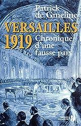 Versailles 1919 - Chronique d'une fausse paix