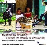 Wenn Engel erwachen - Cuando los ángeles se despiertan: Kinder aus San Carlos, Nicaragua, erheben die Stimme -