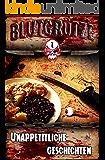 Blutgrütze: Unappetitliche Geschichten