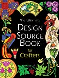 The Ultimate Design Source Book for Crafters