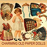 Charming Old Paper Dolls: Beautiful Vintage Paper Dolls for Collectors, Children and Adults (Calvendo Hobbies)