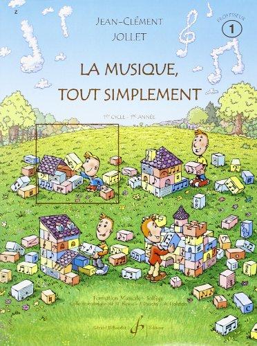 La Musique Tout Simplement Volume 1 Professeur par Jollet Jean-Clement
