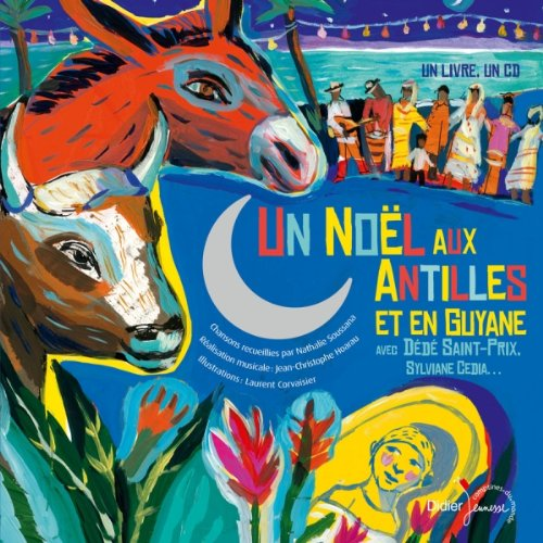 Un nol aux Antilles et en Guyane avec Dd Saint-Prix, Sylviane Cedia...