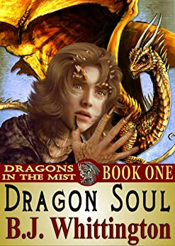 Dragon Soul (Dragons in the Mist Book 1) by [Whittington, B.J.]