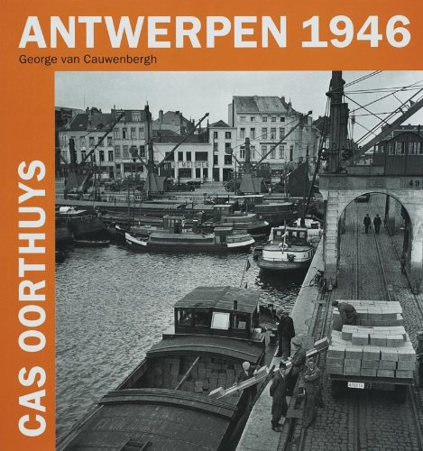Antwerpen / druk 1: foto's van Cas Oorthuys